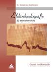 MUKHERJEE, DEBABRATA DR. - ELEKTROKARDIOGR�FIA - 60 ESETISMERTET�S