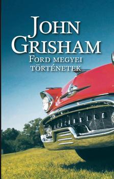 John Grisham - Ford megyei történetek