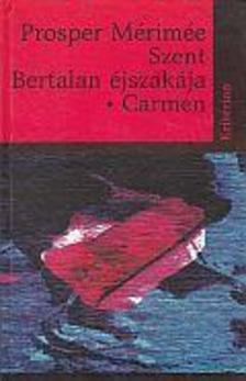 Prosper Mérimée - Szent Bertalan éjszakája - Carmen