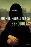 Michel Houellebecq - Beh�dol�s [eK�nyv: epub, mobi]