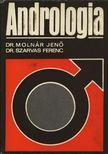 Dr. Moln�r Jen�, Dr. Szarvas Ferenc - Androl�gia [antikv�r]