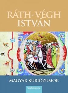 R�TH-V�GH ISTV�N - Magyar kuri�zumok [eK�nyv: epub, mobi]