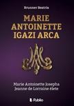 Beatrix Brunner - Marie Antoinette igazi arca [eK�nyv: epub,  mobi]