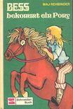 REHBINDER, MAJ - Bess bekommt ein Pony [antikv�r]