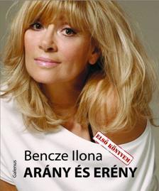 Bencze Ilona - Ar�ny �s er�ny