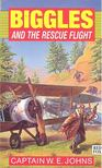 JOHNS, W,E, - Biggles and the Rescue Flight [antikvár]