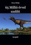 Mihály Orosz - 65 Millió évvel ezelőtt - Szerepjáték [eKönyv: epub,  mobi]