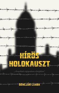 BENCZÚR CSABA - Hírös holokauszt