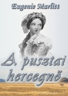 Marlitt Eugenie - A pusztai hercegn� [eK�nyv: epub, mobi]