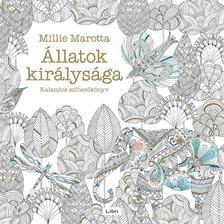 Millie Marotta - Állatok királysága - Kalandos színezőkönyv