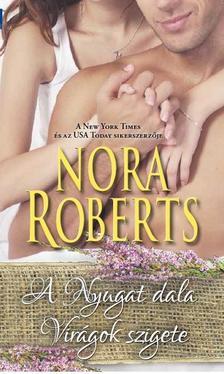 Nora Roberts - A Nyugat dala, Virágok szigete