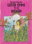 Kende Sándor - Lusta Emmi és az indián [antikvár]