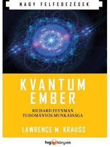 Krauss, M. Lawrence - Kvantumember - Richard Feynman tudom�nyos munk�ss�ga