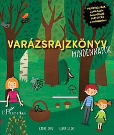 Kadre Spitz-Elina Sildre - Var�zsrajzk�nyv. Mindennapok