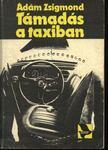 ÁDÁM ZSIGMOND - Támadás a taxiban [antikvár]