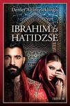 Demet Altinyeleklioglu - Ibrahim és Hatidzse 1. rész (Szulejmán sorozat 4. kötet)