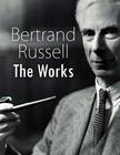 Bertrand Russell - Bertrand Russell: The Works [eK�nyv: epub,  mobi]