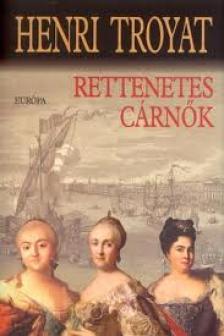 Henri Troyat - RETTENETES CÁRNŐK