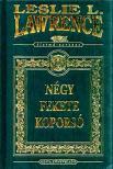Leslie L. Lawrence - NÉGY FEKETE KOPORSÓ (DÍSZKÖTÉS)