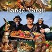 Bang� Margit - VADAT, HALAT S MI J� FALAT