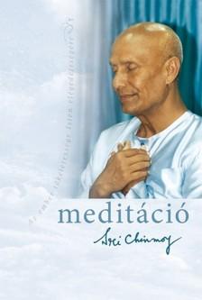 Sri Chinmoy - Meditáció [eKönyv: epub, mobi]