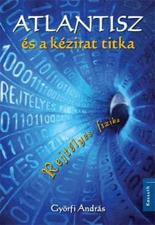 András Dr. Györfi - Atlantisz és a kézirat titka [eKönyv: epub, mobi]