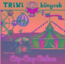 T�th Eszter - Csip-csup cirkusz