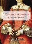 C. W. Gortner - A Tudorok összeesküvése [eKönyv: epub,  mobi]