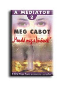 Cabot, Meg - MONDD MEG A VÖRÖSNEK! - A MEDIÁTOR 2.