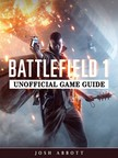 Abbott Josh - Battlefield 1 Unofficial Game Guide [eKönyv: epub,  mobi]