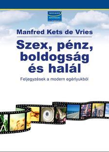 DE VRIES, MANFRED KETS - Szex, p�nz, boldogs�g �s hal�l - Feljegyz�sek a modern eg�rlyukb�l