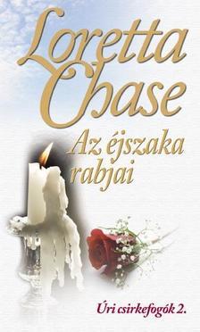 Loretta Chase - Az éjszaka rabjai - Úri csirkefogók 2.