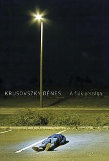 Krusovszky D�nes - A fi�k orsz�ga [eK�nyv: epub, mobi]