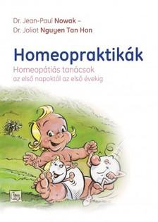 Dr. Jean-Paul Nowak, Dr. Joliot Nguyen Tan Hon - Homeopraktik�k - Homeop�ti�s tan�csok az els� napokt�l az els� �vekig [eK�nyv: epub, mobi]