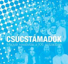 - Cs�cst�mad�k - Magyar kreativit�s a XXI. sz�zadban