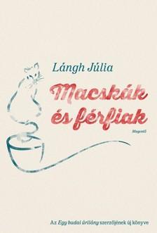 L�NGH J�LIA - Macsk�k �s f�rfiak [eK�nyv: epub, mobi]