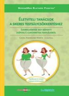 Gézsi Andrásné - Életviteli tanácsok a sikeres testsúlycsökkentéshez