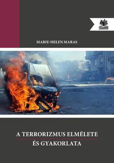 Marie-Helen Maras - A terrorizmus elm�lete �s gyakorlata
