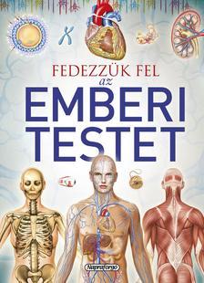 . - Tudástár - Fedezzük fel az emberi testet