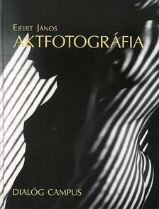 EIFERT J�NOS - AKTFOTOGR�FIA