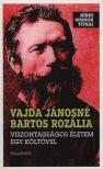Vajda Jánosné Bartos Rozália - Viszontagságos életem egy költővel