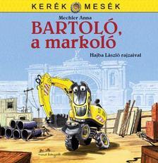 Mechler Anna - BARTOL�, A MARKOL�
