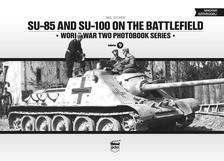 Neil Stokes - SU-85 and SU-100 on the battlefield