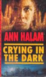 HALAM, ANN - Crying in the Dark [antikv�r]
