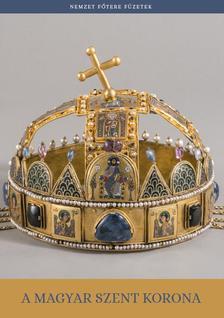 Moravetz Orsolya - A magyar Szent Korona