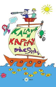 V�g� Zolt�n - Kalandok Kapit�ny B�csival