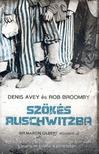 Denis Avey - Rob Broomby - Szökés Auschwitzba