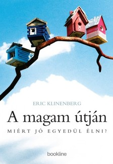 Eric Klinenberg - A magam útján - Miért jó egyedül élni?  [eKönyv: epub, mobi]