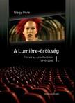 Nagy Imre - A Lumiere-örökség I-II. Filmek az ezredfordulón...  [eKönyv: epub,  mobi]