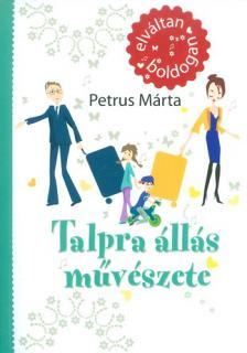 Petrus Márta - Talpra állás művészete
